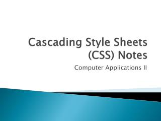 Cascading Style Sheets (CSS) Notes