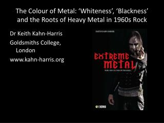 The  Colour  of Metal: 'Whiteness', 'Blackness' and the Roots of Heavy Metal in 1960s  Rock