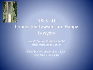 100 x J.D:  Connected Lawyers are Happy Lawyers