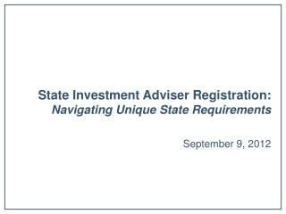 State Investment Adviser Registration: Navigating Unique State Requirements