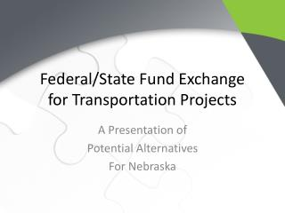 Federal/State Fund Exchange for Transportation Projects