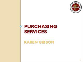 Purchasing Services Karen Gibson
