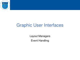 Graphic User Interfaces