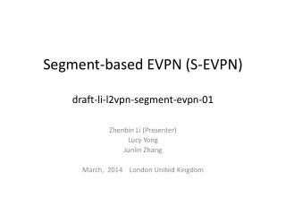 Segment-based EVPN (S-EVPN) draft-li-l2vpn-segment-evpn-01