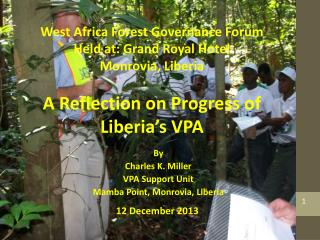 By Charles K. Miller VPA Support Unit Mamba Point, Monrovia, Liberia