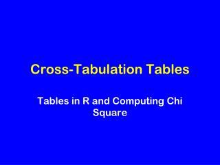 Cross-Tabulation  Tables