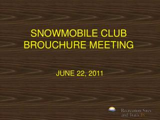 SNOWMOBILE CLUB  BROUCHURE MEETING
