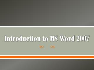 Introduction to MS Word 2007