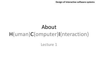 About H ( uman ) C ( omputer ) I ( nteraction )