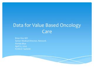 Data for Value Based Oncology Care
