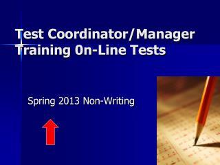 Test Coordinator/Manager Training  0n-Line Tests