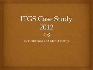 ITGS Case Study 2012