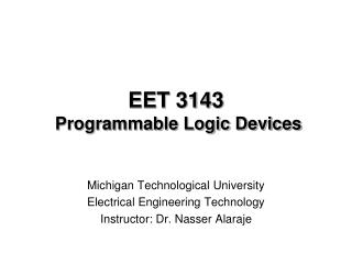 EET 3143  Programmable Logic Devices