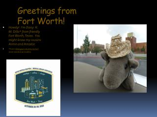 Greetings from  Fort Worth!