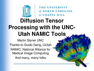 Diffusion Tensor Processing  with the UNC-Utah NAMIC Tools