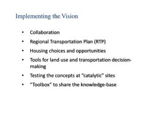 Collaboration Regional Transportation Plan (RTP) Housing choices and opportunities Tools for land use and transportatio