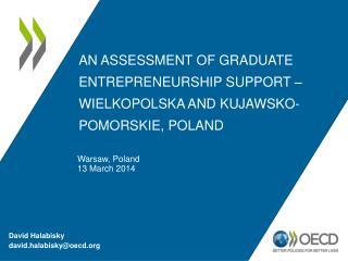 An Assessment of graduate entrepreneurship Support – WIELKOPOLSKA  A ND  KUJAWSKO-POMORSKIE, POLAND