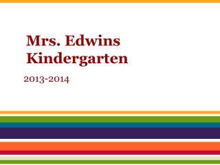Mrs.  Edwins Kindergarten