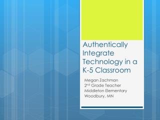 Authentically Integrate Technology in a K-5 Classroom