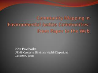 Community Mapping in Environmental Justice Communities: From Paper to the Web
