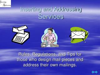 Inserting and Addressing  Services