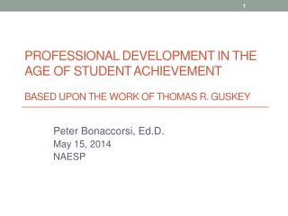 Professional Development In The Age Of Student  Achievement Based upon the work of Thomas R.  Guskey