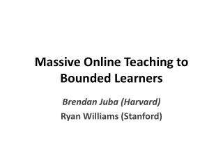 Massive Online Teaching to Bounded Learners