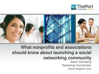 What nonprofits and associations should know about launching a social networking community