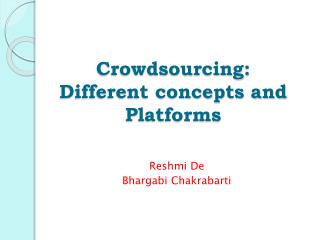 Crowdsourcing:  Different concepts and  Platforms