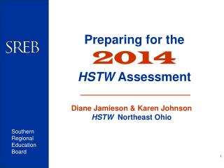 Preparing for the 2014 HSTW  Assessment