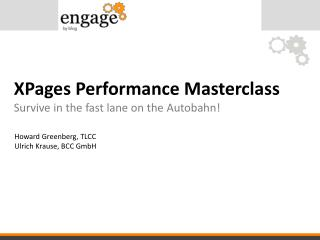 XPages Performance  Masterclass Survive in the fast lane on the Autobahn!
