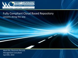 Fully Compliant Cloud Based Repository Lessons along the way