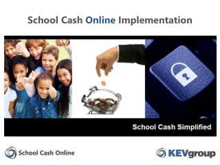 School Cash  Online  Implementation