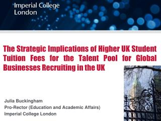 The Strategic Implications of Higher UK Student Tuition Fees for the Talent Pool for Global Businesses Recruiting in th