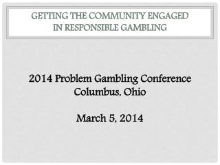Getting the community engaged  in responsible gambling