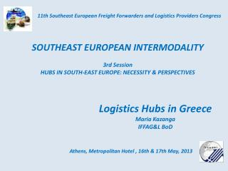 Logistics  Hubs in Greece Maria Kazanga  IFFAG&L  BoD