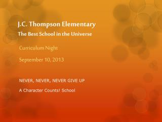 J.C. Thompson Elementary The Best  S chool in the Universe