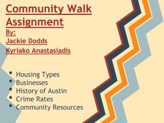 Community  Walk  Assignment By :  Jackie Dodds  Kyriako  Anastasiadis