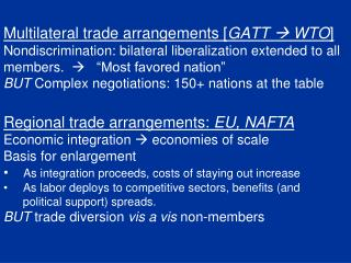 Regional trade arrangements:  EU, NAFTA Economic integration   economies of scale Basis for enlargement