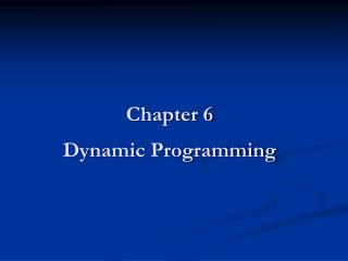 Chapter 6 Dynamic Programming