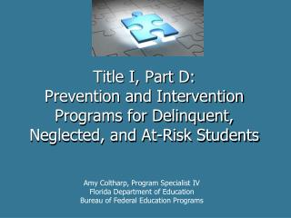 Title I, Part D:  Prevention and Intervention Programs for Delinquent, Neglected, and At-Risk Students