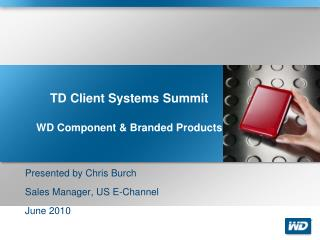 TD Client Systems Summit WD Component & Branded Products