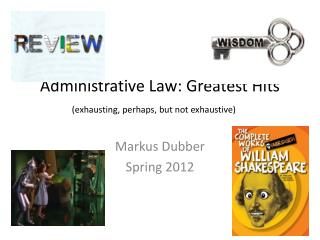 Administrative Law: Greatest Hits (exhausting, perhaps, but not exhaustive)