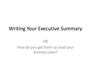 Writing Your Executive Summary