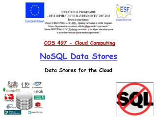NoSQL  Data Stores Data Stores for the Cloud