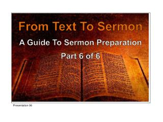 From Text To Sermon A Guide To Sermon Preparation Part 6 of 6