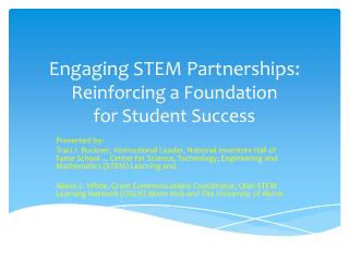 Engaging STEM Partnerships: Reinforcing a Foundation  for  Student Success