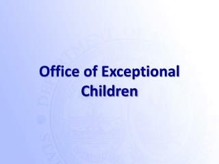 Office of Exceptional Children