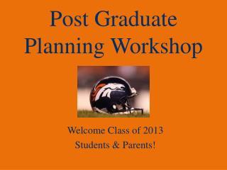 Post Graduate Planning Workshop