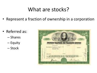 What are stocks?